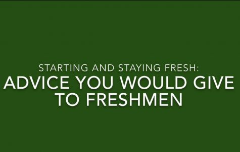 Starting and Staying Fresh: Advice You Would Give to Freshmen